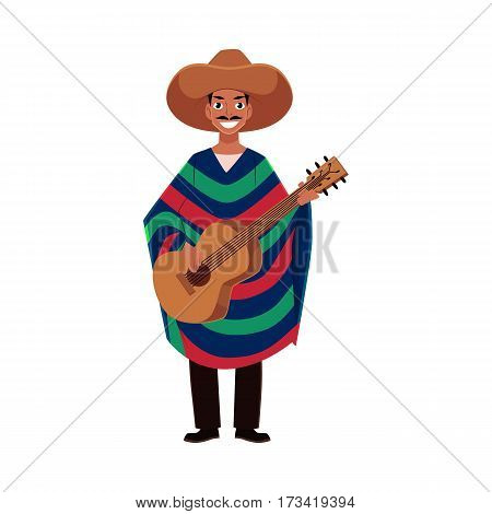 Mexican man in traditional national sombrero and poncho playing guitar, cartoon vector illustration isolated on white background. Full length portrait of Mexican man in national clothes playing guitar