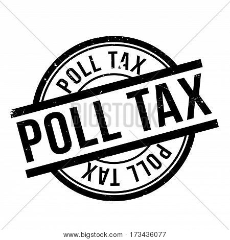 Poll Tax rubber stamp. Grunge design with dust scratches. Effects can be easily removed for a clean, crisp look. Color is easily changed.