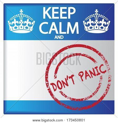 Keep Calm And Don't Panic Badge