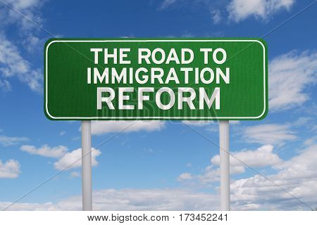 Picture of green signpost with text of the road to immigration reform under blue sky