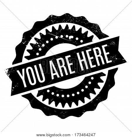 You Are Here rubber stamp. Grunge design with dust scratches. Effects can be easily removed for a clean, crisp look. Color is easily changed.