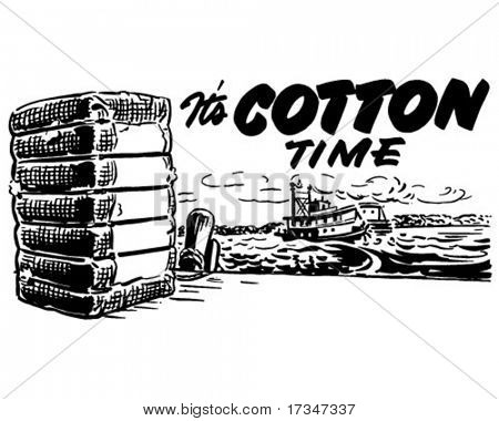 It's Cotton Time - Ad Header - Retro Clipart Illustration