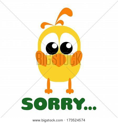 Card with funny cartoon yellow bird staying. She is very sad and says sorry