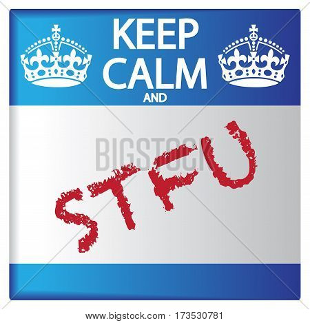 Keep Calm And Stfu Sticker