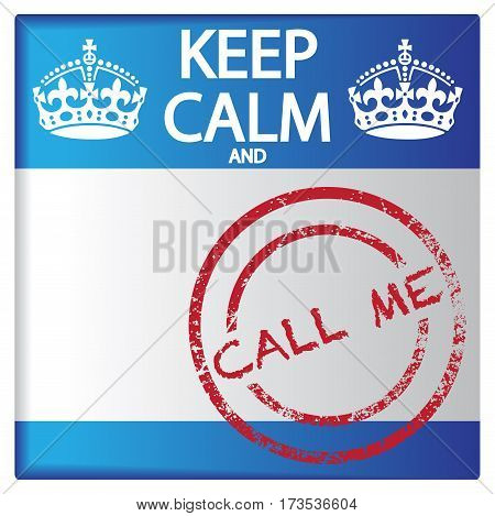 Keep Calm And Call Me Badge