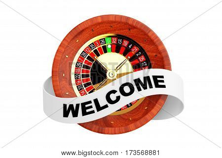 Casino Roulette Wheel with Ribbon Banner and Welcome Sign on a white background. 3d Rendering.