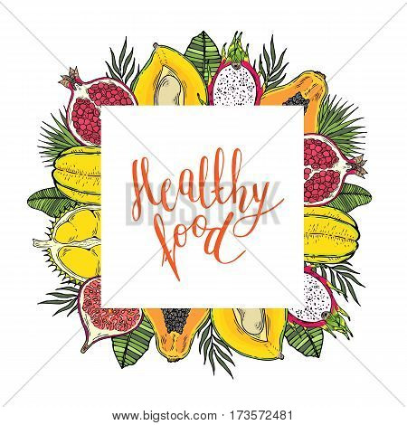Square frame of fruits and tropical leaves. With the words Healthy food. White background. Lettering.