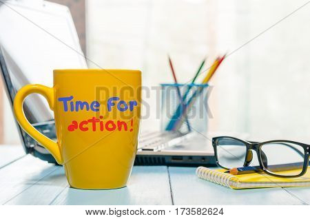 TIME FOR ACTION text on morning coffee or tea mug, business concept, motivate inscription.