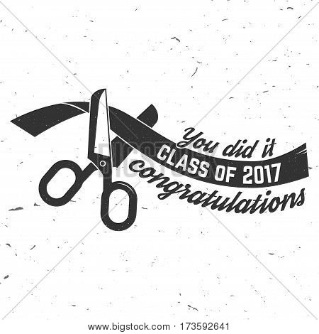 Vector Class of 2017 badge. Concept for shirt, print, seal, overlay or stamp, greeting, invitation card. Typography design- stock vector. Graduation design with scissors cut the ribbon.