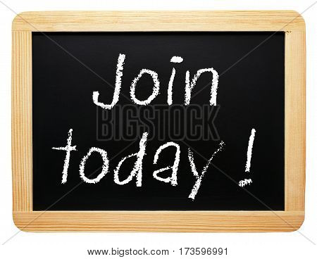 Join today - chalkboard with text on white background