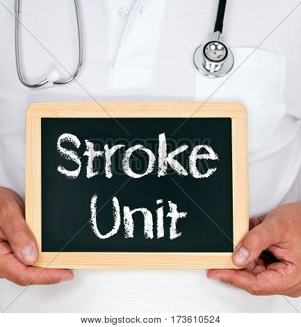 Stroke Unit - Doctor holding chalkboard with text