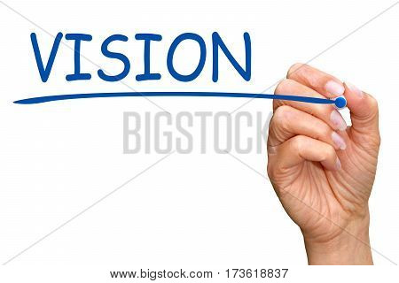 Vision - female hand with blue marker writing text on white background