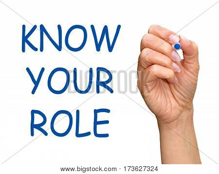 Know your Role - female hand with blue marker writing text