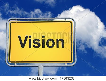Vision - yellow sign with text and blue sky