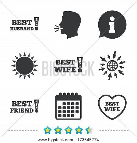 Best wife, husband and friend icons. Heart love signs. Awards with exclamation symbol. Information, go to web and calendar icons. Sun and loud speak symbol. Vector