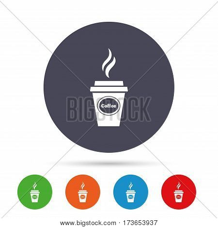 Coffee glass sign icon. Hot coffee button. Hot drink with steam. Takeaway. Round colourful buttons with flat icons. Vector