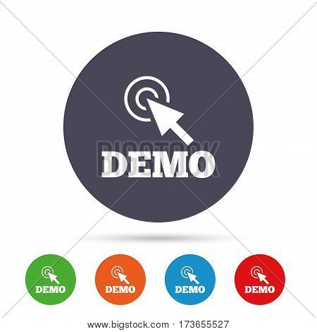 Demo with cursor sign icon. Demonstration symbol. Round colourful buttons with flat icons. Vector