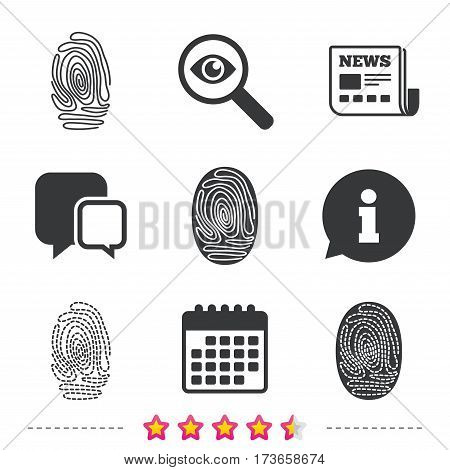 Fingerprint icons. Identification or authentication symbols. Biometric human dabs signs. Newspaper, information and calendar icons. Investigate magnifier, chat symbol. Vector