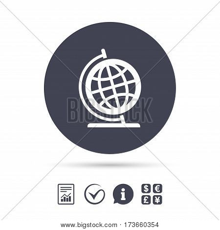 Globe sign icon. Geography symbol. Globe on stand for studying. Report document, information and check tick icons. Currency exchange. Vector