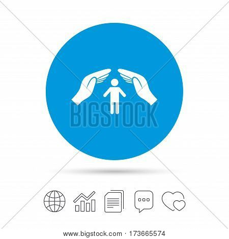 Human life insurance sign icon. Hands protect man symbol. Health insurance. Copy files, chat speech bubble and chart web icons. Vector