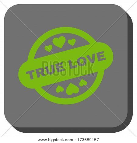 True Love Stamp Seal interface toolbar icon. Vector pictograph style is a flat symbol on a rounded square button light green and gray colors.