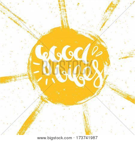 Good vibes lettering on a sunny background, vector illustration.