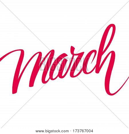 Handwritten word March. Hand drawn lettering. Calligraphic element for your design. Vector illustration.
