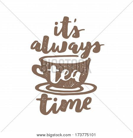 Vector Hand Written Quote About Tea. Brush Lettering On Paper For Your Design, Poster, Greeting Card