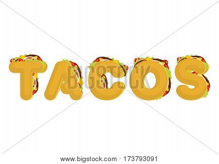 Tacos Lettering. Mexican Fast Food Font. Taco Text. Traditional Mexico Meal Letter