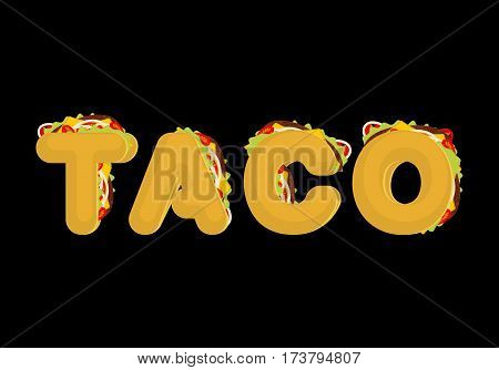 Taco Lettering. Mexican Fast Food Font. Tacos Text. Traditional Mexico Meal Letter
