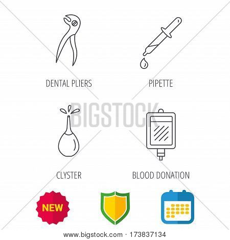 Blood donation, pipette and dental pliers icons. Clyster linear sign. Shield protection, calendar and new tag web icons. Vector
