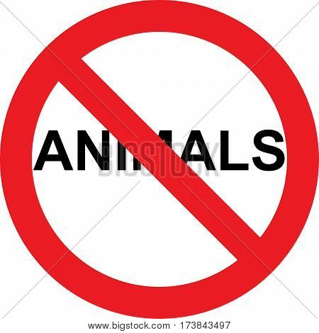 No animals allowed sign on white background