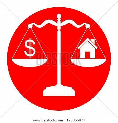 House and dollar symbol on scales. Vector. White icon in red circle on white background. Isolated.