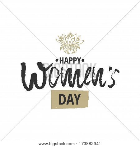 Happy International Women s Day on March 8th design background. Lettering design. March 8 greeting card. Background template for International Womens Day. Vector illustration