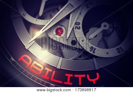 Watch Machinery Macro Detail and Inscription - Ability. Luxury Watch with Ability on the Face, Symbol of Time. Concept with Lens Flare. 3D Rendering.