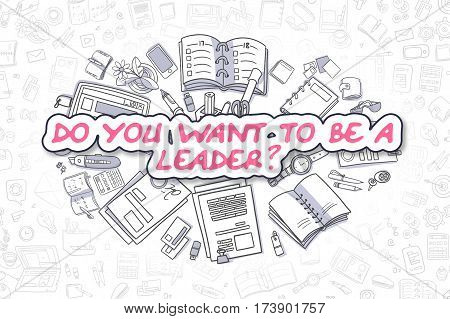 Magenta Word - Do You Want To Be A Leader. Business Concept with Cartoon Icons.