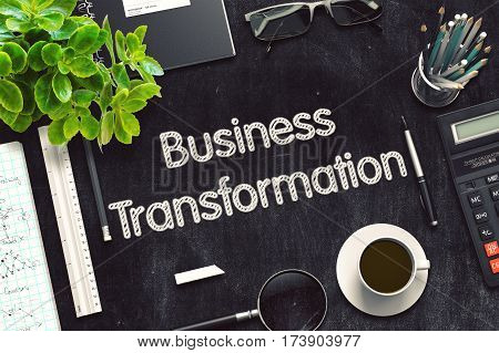 Top View of Office Desk with Stationery and Black Chalkboard with Business Concept - Business Transformation. 3d Rendering. Toned Illustration.