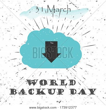 World Backup day concept with cloud protect data service icon and Lettering Typography with burst on a Old Textured Background. Vector illustration for cards, banners, print
