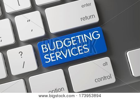 Budgeting Services Concept Laptop Keyboard with Budgeting Services on Blue Enter Keypad Background, Selected Focus. 3D Render.