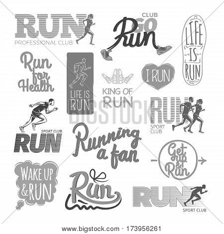 Run professional club. Club go run. Life is run. Run for health. King of run. I love run. Run sport club. Running a fan. Get up and run. Wake up and run. Set of colorless pictures. Poster. Vector