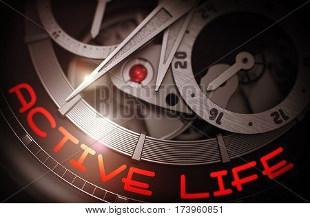 Active Life - Inscription on Elegant Wristwatch with Visible Mechanism, Clockwork Close Up. Luxury, Mens Vintage Accessory. Business and Work Concept. 3D.