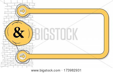 Yellow frame for text and hand written ampersand mark