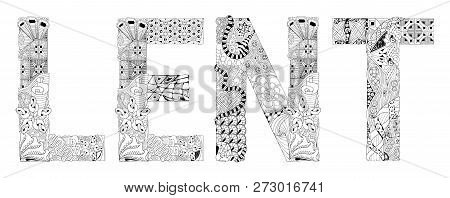 Word Lent For Coloring. Vector Decorative Zentangle Object