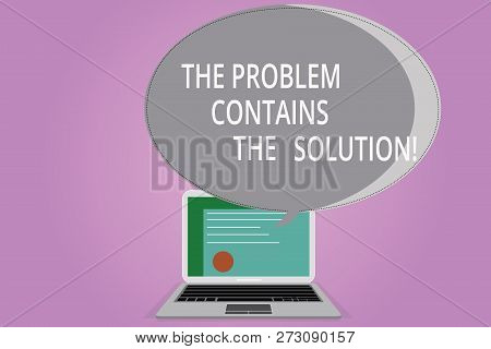 Conceptual Hand Writing Showing The Problem Contains The Solution. Business Photo Showcasing Solutio