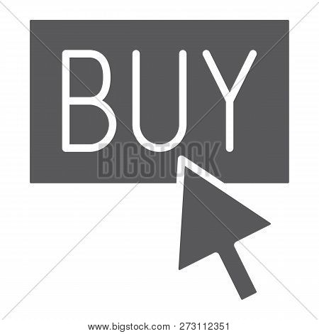 Buy Now Glyph Icon, Shopping And Commerce, Buy Button Sign, Vector Graphics, A Solid Pattern On A Wh