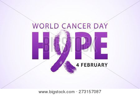 World Cancer Day 4 February Text. Vector Illustration Concept For World Cancer Day. Hope Word With V