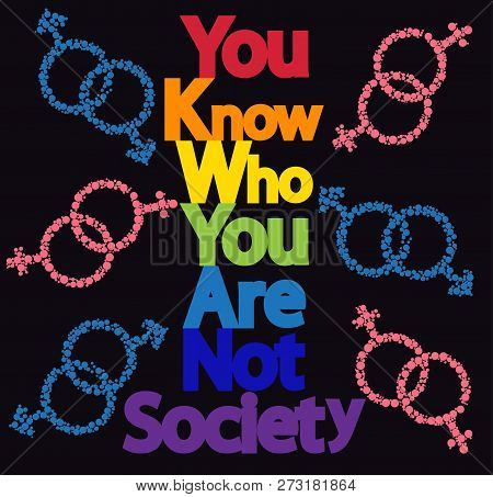 The Inscription You Know Who You Are, Not Society. Lgbt Concept, Freedom And The Struggle For Homose