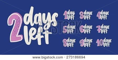 Set Of 10 Handwritten Inscriptions With Number Of Days To Go For Countdown. Letterings Written With
