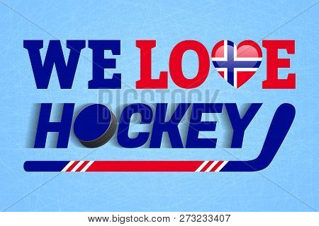 Norge Ice Hockey Background. Norway Winter Sports Vector Illustration. We Love Hockey Poster. Heart