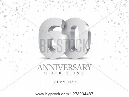 Anniversary 60. Silver 3d Numbers. Poster Template For Celebrating 60th Anniversary Event Party. Vec